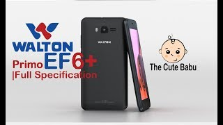 WALTON EF6+ | PRIMO EF6+ | FULL SPECIFICATION | PRICE | ANDROID 6.0 | TCB | 2017