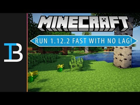 How To Run Minecraft 1.12.2 Fast W/ No Lag! (How To Increase FPS in Minecraft 1.12.2!)