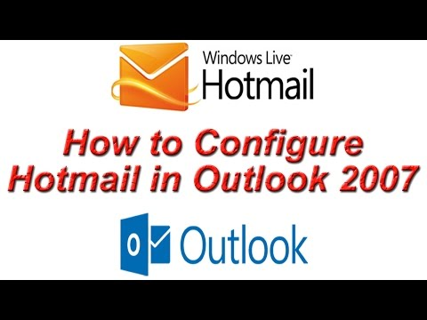 How to Configure Hotmail in Outlook 2007 ? Setup Hotmail Account in Outlook 2007