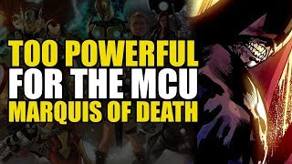 Too Powerful For Marvel Movies: The Marquis Of Death