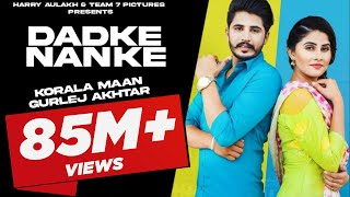 Dadke Nanke - Koraliya Ft Gurlej Akhter | Latest Punjabi Song 2019 | New Punjabi song 2019  | Team7