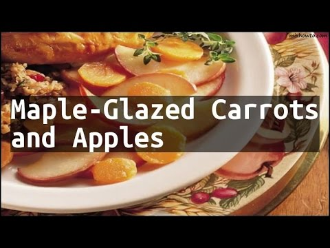 Recipe Maple-Glazed Carrots and Apples