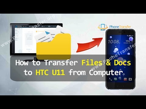 How to Transfer Files & Docs to HTC U11 from Computer