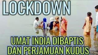 Umat India dibaptis dan melakukan perjamuan kudus dimasa Lockdown