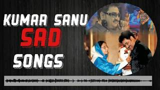 Best Of The Best Songs | Kumar Sanu | King Of Melody