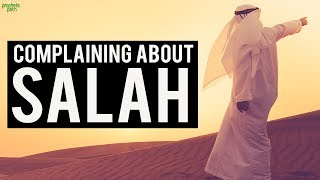 Complaining About Salah (Powerful)