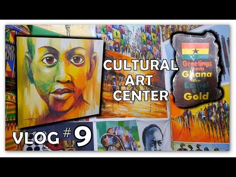 VLOG #9: Accra Cultural Art Center, Meeting Aliyah & Champions of Bargaining
