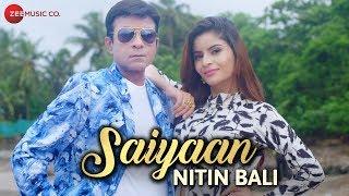 Saiyaan - Official Music Video | Nitin Bali | Gehna Vasisth