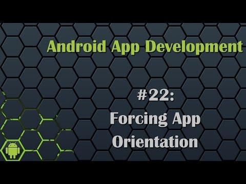 Android App Development Tutorial 22: Forcing App Orientation