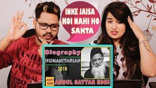 Indian Reaction On Abdul Sattar Edhi Life Story - Abdul Sattar Edhi Biography Documentary