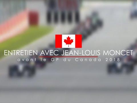 Entretien avec Jean-Louis Moncet avant le Grand Prix du Canada 2018