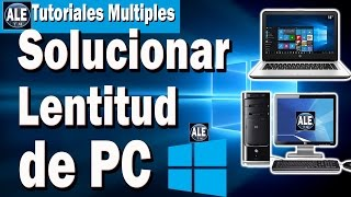 Como Solucionar La Lentitud De Mi Pc | Aumentar Velocidad De Mi Laptop Windows 7, 8, 10, Xp