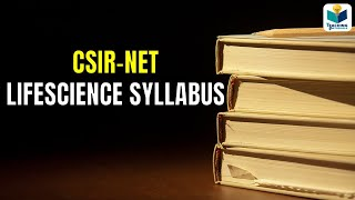 CSIR-NET Lifescience Syllabus