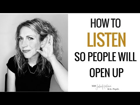 How To Listen So People Will Open Up To You