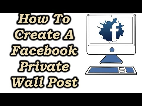 How To Create A Private Wall Post? How To Hide A Picture On Facebook