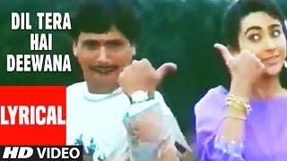 Dil Tera Hai Diwana Lyrical Video   Muqabla   Govinda, Karishma Kapoor