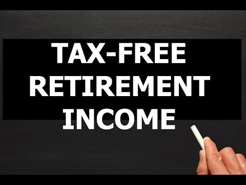 How to get 100% Tax-Free Income In Retirement