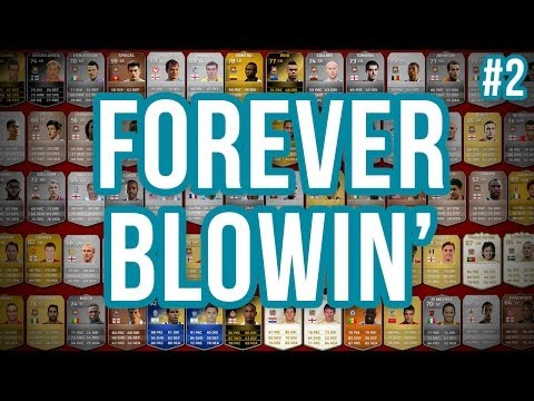 FOREVER BLOWIN' - #2 - Fifa 14 Ultimate Team