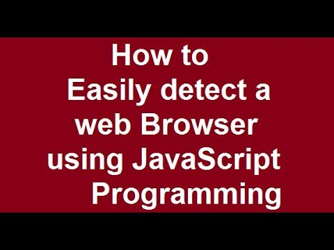 How to easily  detect a web Browser  using JavaScript Programming