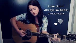Download Isaac Gracie - Love (Ain't Always So Good) | DAHLIA K Mp3