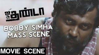 Jigarthanda - Bobby Simha Mass Scene   Siddharth   Lakshmi Menon   karthik Subbaraj