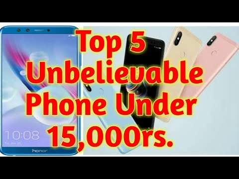 Top 5 Unbelievable Mobile Phone Under 15,000rs. | 2018