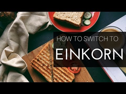 How to switch to einkorn flour