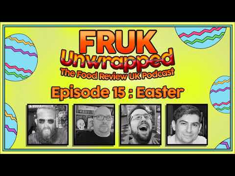 FRUK Unwrapped | Episode 15 : Easter | The Food Review UK Podcast