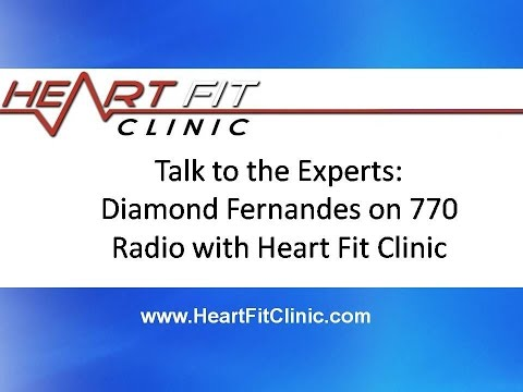 Talk to the Experts: Diamond Fernandes on 770 Radio with Heart Fit Clinic