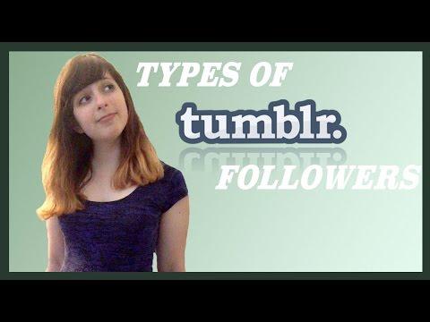 Types of Tumblr Followers | Hunter Slingbaum