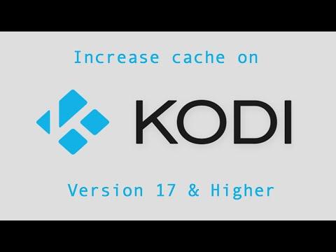 How to increase Cache on Kodi 17