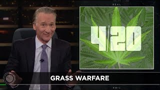 New Rule: Grass Warfare | Real Time with Bill Maher (HBO)