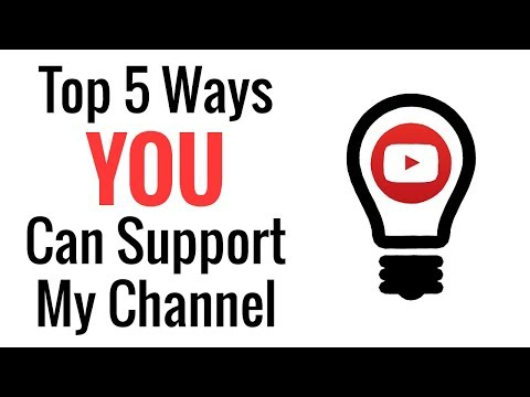 Top 5 Ways You Can Support My Channel