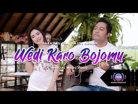 Download Lagu Dara Ayu Wedi Karo Bojomu Ft. Bajol Ndanu Mp3