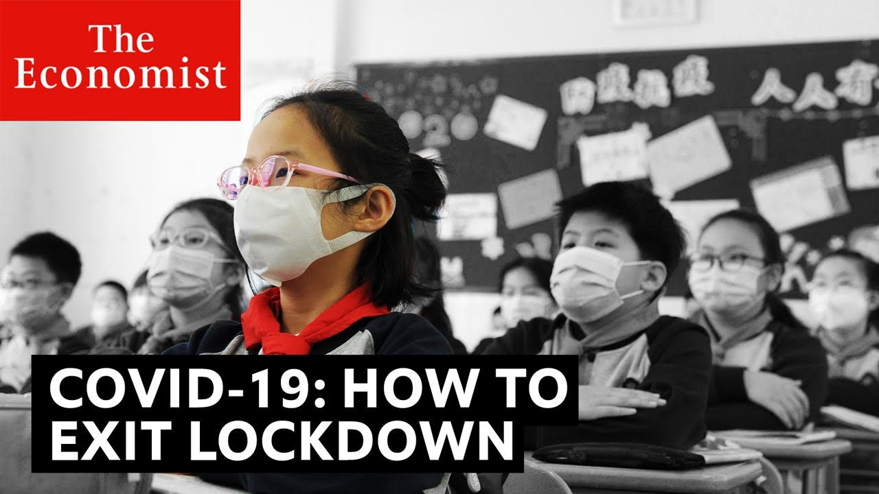 Covid-19: the right way to leave lockdown | The Economist