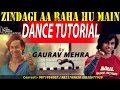 How To Dance Like Tiger Shroff Dance Tutorial Zindagi Aa Rah