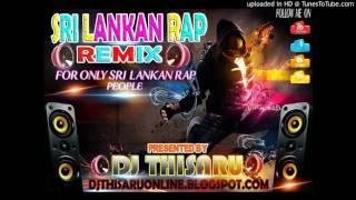 2016 Sri Lankan ( Sinhala ) Rap Remix EP.02 DJ Thisaru Sanchala Remix Video ((wWw.DJThisaru.Com))