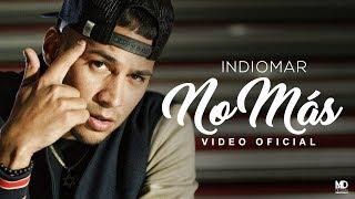 Indiomar - No Más (Video Oficial) 4k 2018