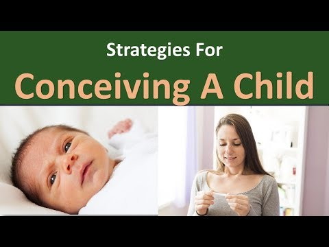 Strategies for Conceiving A Child.|Have sexual intercourse frequently.