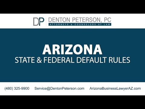 Arizona State & Federal Default Rules | Denton Peterson PC