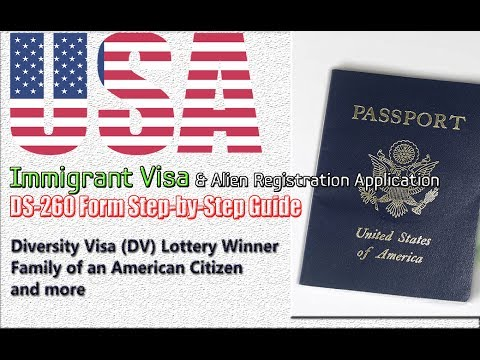 DS-260 Immigrant Visa & Alien Registration Application Form Step-by-Step for DV Lottery/Family...44