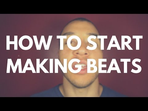 How to Start Making Beats (Everything You Need to Know)