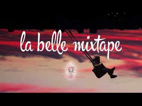 La Belle Mixtape | The Wild Life | Gamper & Dadoni