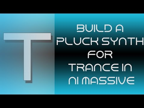 How to Make a Pluck Synth in NI Massive | Trance Tutorial