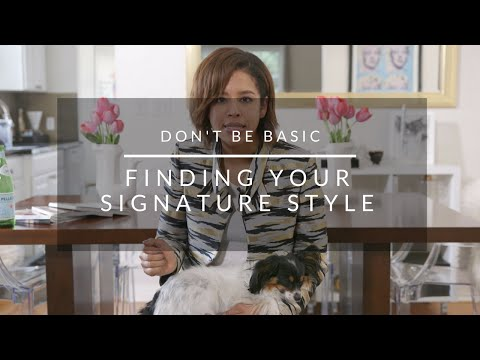 Don't Be Basic: Finding Your Signature Style