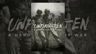 Unforgotten: A Hero's Story of War