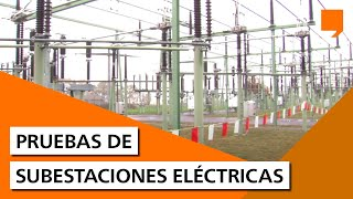 Pruebas de subestaciones eléctricas