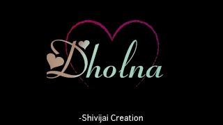 Dholna| Official WhatsApp Status | B Praak | Jaani | New Song 2018 | Shivijai Creation |