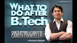 What to do after B.tech ? Career Options and exam details career counselling  sarkari naukri