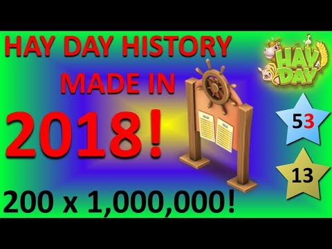 HAY DAY - HISTORY MADE IN 2018! A HAY DAY MILESTONE!